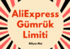Aliexpress gümrük limiti ve gümrük vergisi sınırı ne kadar?