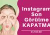 instagram çevrimiçi son görülme kapatma.