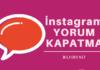 instagram yorum kapatma