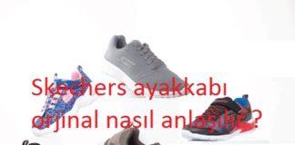 Skechers ayakkabı orjinal nasıl anlaşılır